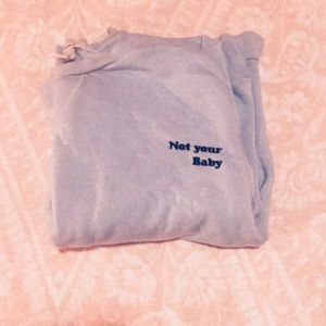 Small 'Not Your Baby' Sweatshirt from Forever 21
